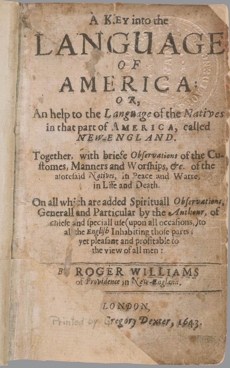 """roger williams a key into the His book """"key into the language of american"""" was """"a work of great value on the speech of the new england indians""""  """" roger williams,."""