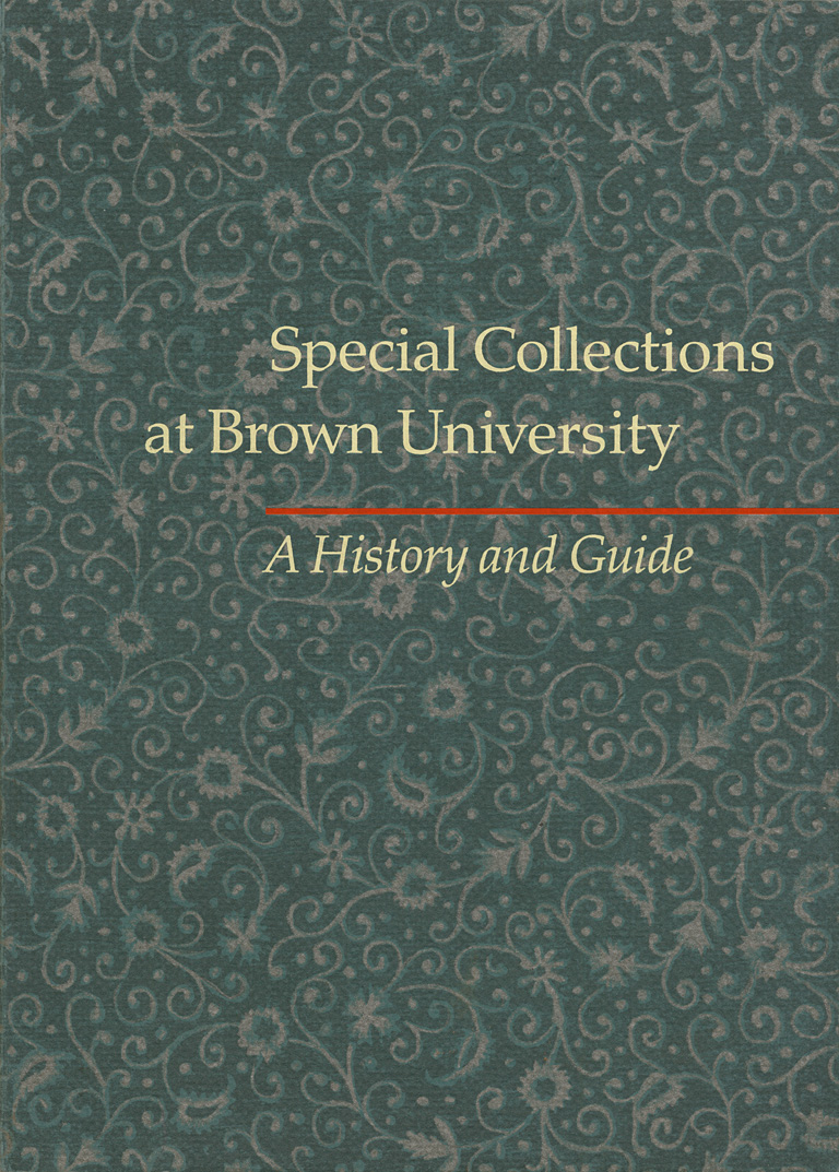 Special Collections at Brown University: A History and Guide (Providence:  The Friends of the Library of Brown University, 1988).